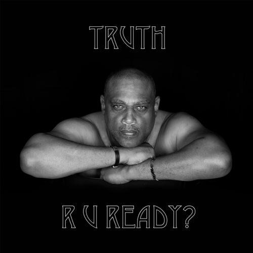 R U Ready? by Truth
