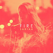Fire by Sariah