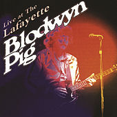 Play & Download Live At The Lafayette by Blodwyn Pig | Napster