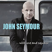 ...With Love and Squalor by John Seymour