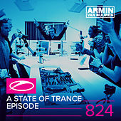 A State Of Trance Episode 824 by Various Artists