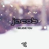 I Believe You (Original Mix) by Jacob