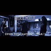 Upon Domination... War! - EP by Dark Mile