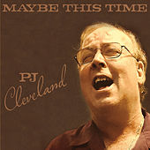 Maybe This Time von Peter Cleveland