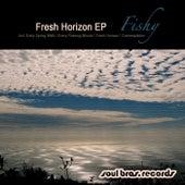 Fresh Horizon EP by Fishy