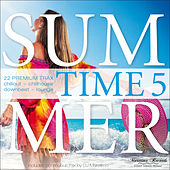 Summer Time, Vol. 5 (22 Premium Trax: Chillout, Chillhouse, Downbeat, Lounge) by Various Artists