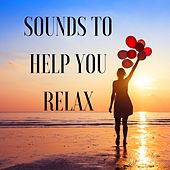 Sounds to Help You Relax - Zen Dreamer, Calming Therapy, Soothe Your Baby de Relax