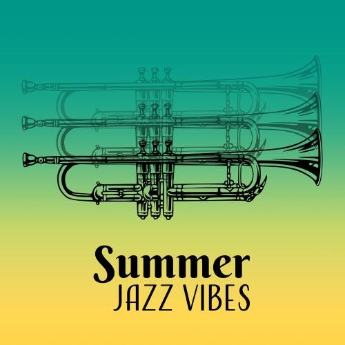 Summer Jazz Vibes – Relaxing Jazz, Summer Music, Instrumental Album, Jazz 2017 by Light Jazz Academy