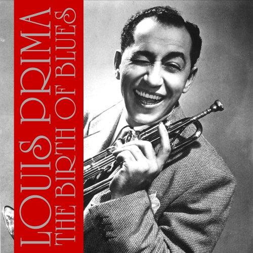 The Birth of the Blues von Louis Prima