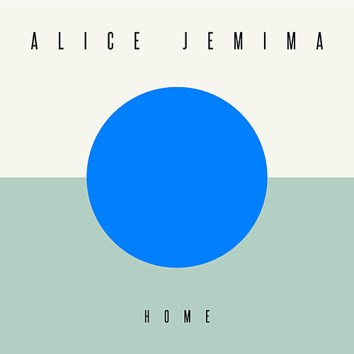 Home by Alice Jemima