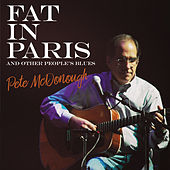 Fat in Paris and Other People's Blues by Pete McDonough