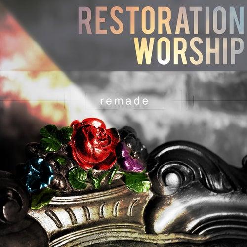 Remade by Restoration Worship