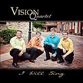 I Will Sing by Vision Quartet