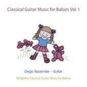 Classical Guitar Music for Babies, Vol. 1 de Diego Navarrete