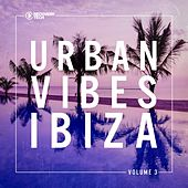 Urban Vibes Ibiza, Vol. 3 by Various Artists