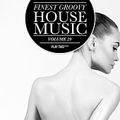 Finest Groovy House Music, Vol. 29 by Various Artists