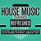 House Music Classics Refreshed by Various Artists