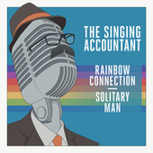 The Singing Accountant - Rainbow Connection / Solitary Man by Keith Ferreira