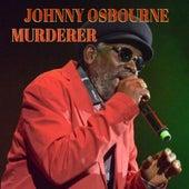Murderer Revised by Johnny Osbourne