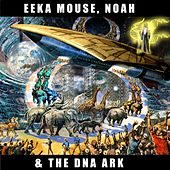 Noah & The Dna Ark by Eek-A-Mouse