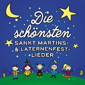 Die schönsten Sankt Martins- & Laternenfest-Lieder by Various Artists