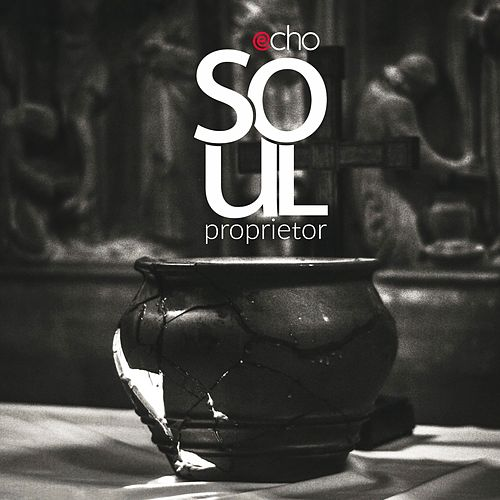 Soul Proprietor by Echo