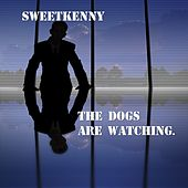 The Dogs Are Watching by Sweetkenny