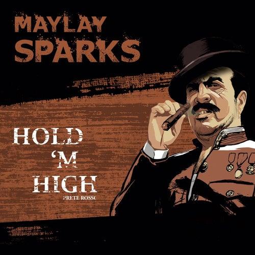 Hold 'Em High von Maylay Sparks