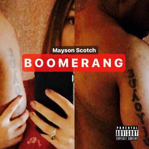 Boomerang by Mayson Scotch