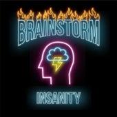 Brainstorm by Insanity