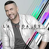 La Vida Es by Marcos Yaroide