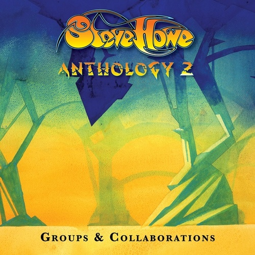 Steve Howe - Anthology 2: Groups & Collaborations by Various Artists