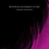 Nossos Segredos by Detonautas
