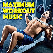 Maximum Workout Music von Various Artists