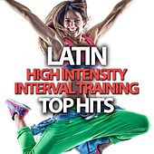 Latin High Intensity Interval Training Top Hits by Various Artists