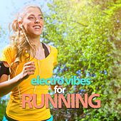 Electro Vibes For Running by Various Artists