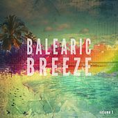 Balearic Breeze, Vol. 1 (Finest Balearic Relax Sounds) by Various Artists