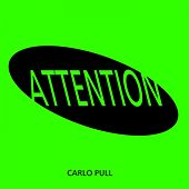 Attention by Carlo Pull