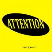 Attention by Chuck Pott