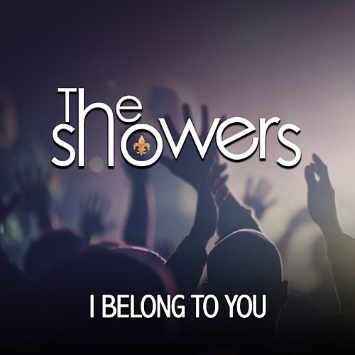 I Belong to You by The Showers