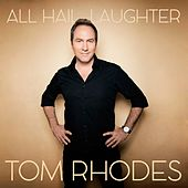 All Hail Laughter by Tom Rhodes