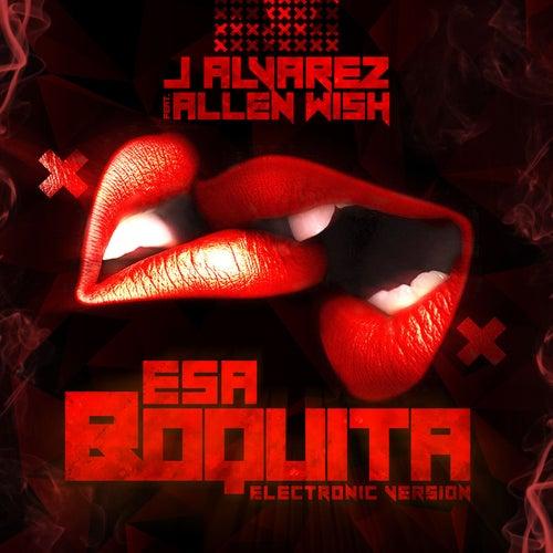 Esa Boquita (Electronic Version) by J. Alvarez