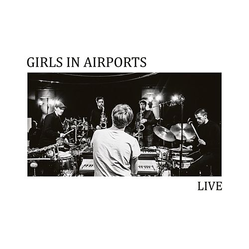 Live by Girls In Airports