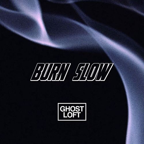 Burn Slow von Ghost Loft