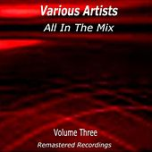All in the Mix - Volume Three von Various Artists