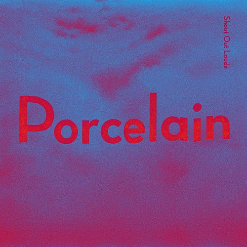 Porcelain by Shout Out Louds
