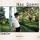 Me & Joe by Max Gomez