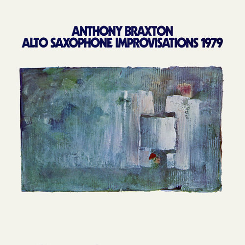 Alto Saxophone Improvisations 1979 by Anthony Braxton