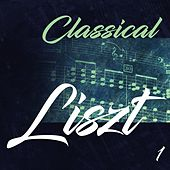 Classical Liszt 1 by Various Artists