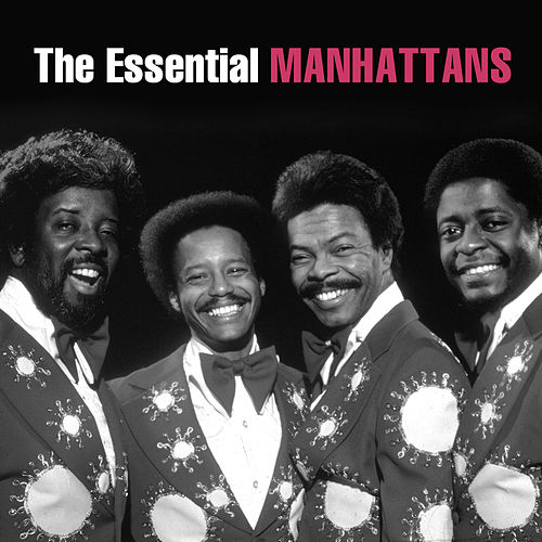 The Essential Manhattans by The Manhattans